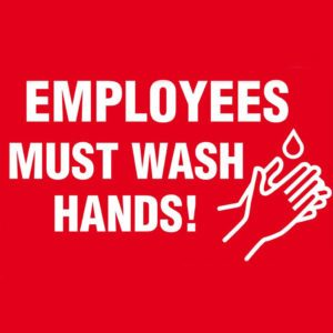 """""""Employees must wash hands"""" sign"""