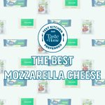 Our Test Kitchen Found the Best Mozzarella Cheese