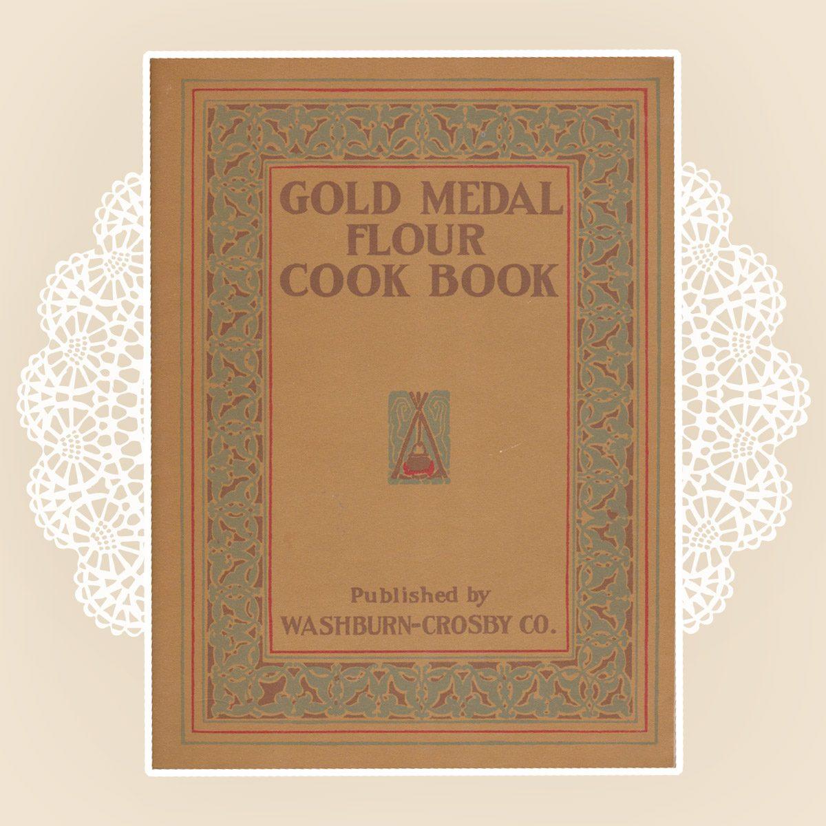 Gold Medal Flour Cook Book 1910 Edition