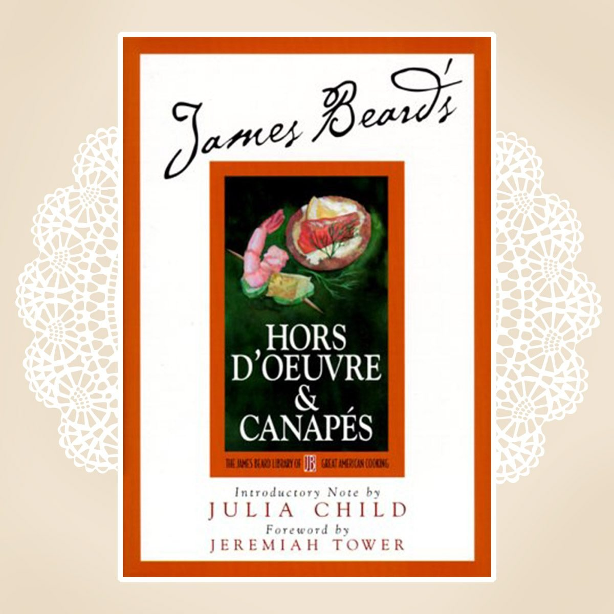 James Beard's Hors D'oeuvre & Canapes