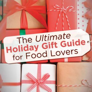 The Ultimate Holiday Gift Guide for Food Lovers