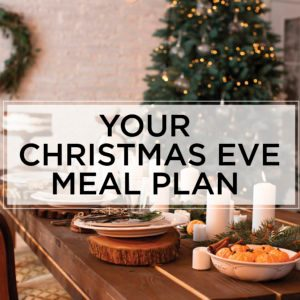 Your Christmas Eve Meal Plan
