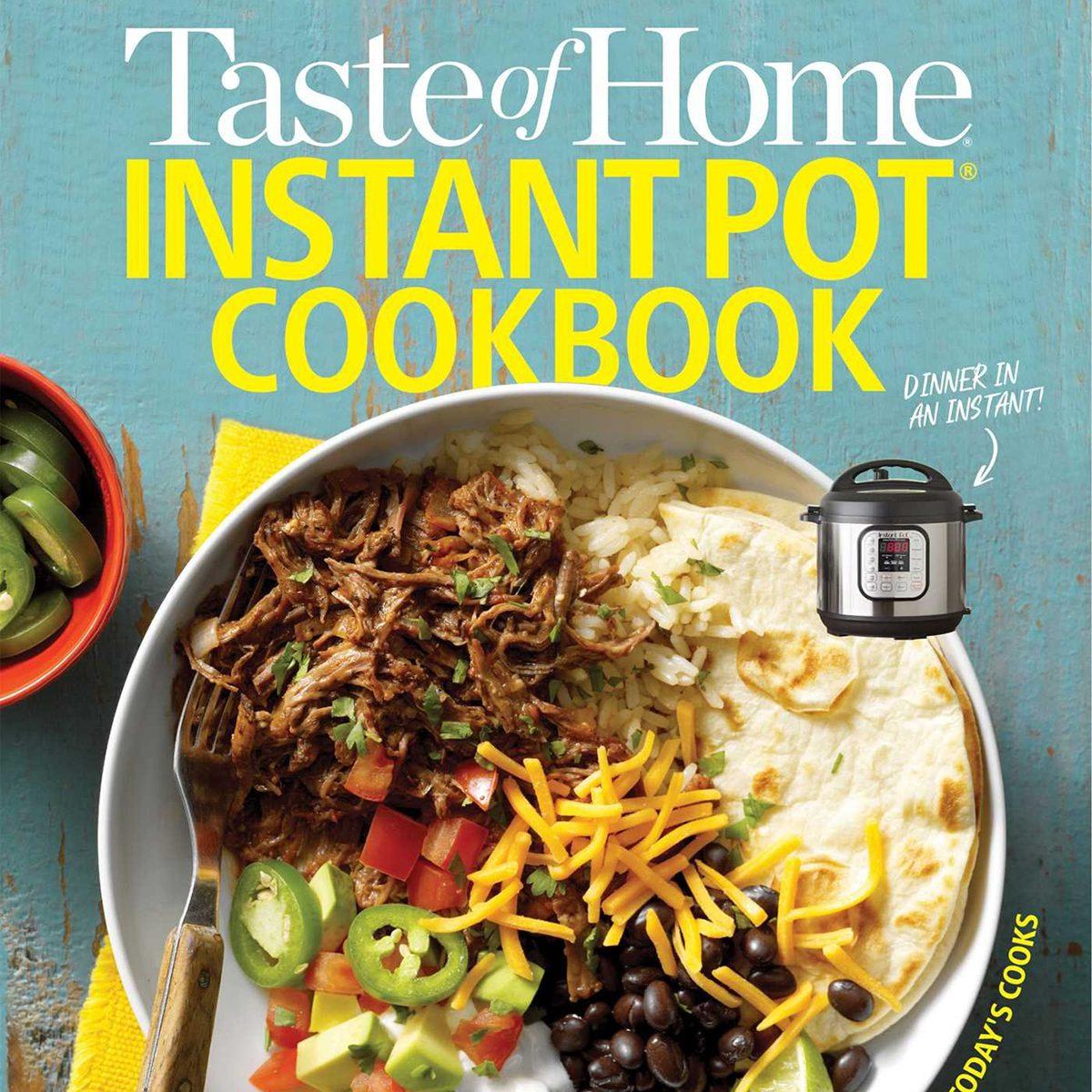 Taste of Home Instant Pot; by Taste of Home Editors