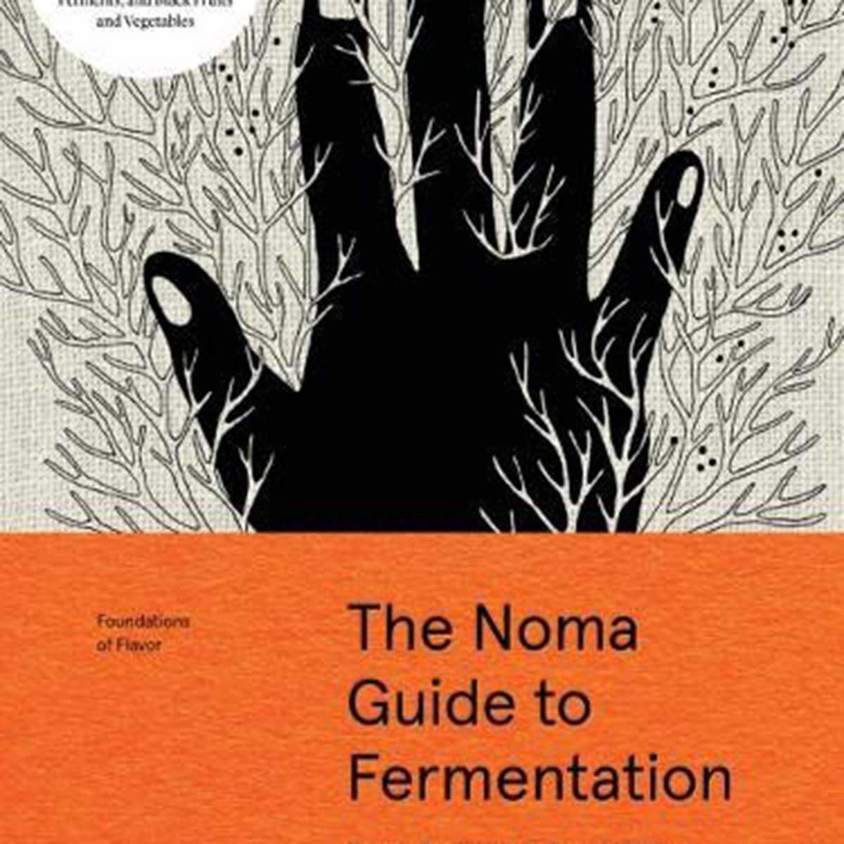 The Noma Guide to Fermentation; by René Redzepi and David Zilber
