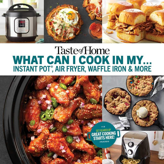 What Can I Cook In My…?; by Taste of Home Editors