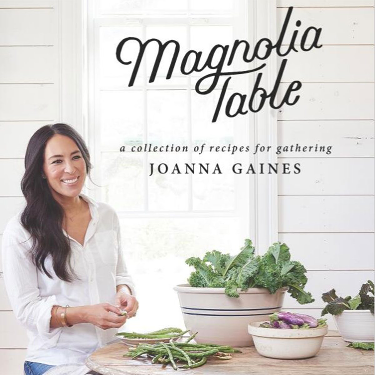Magnolia Table; by Joanna Gaines