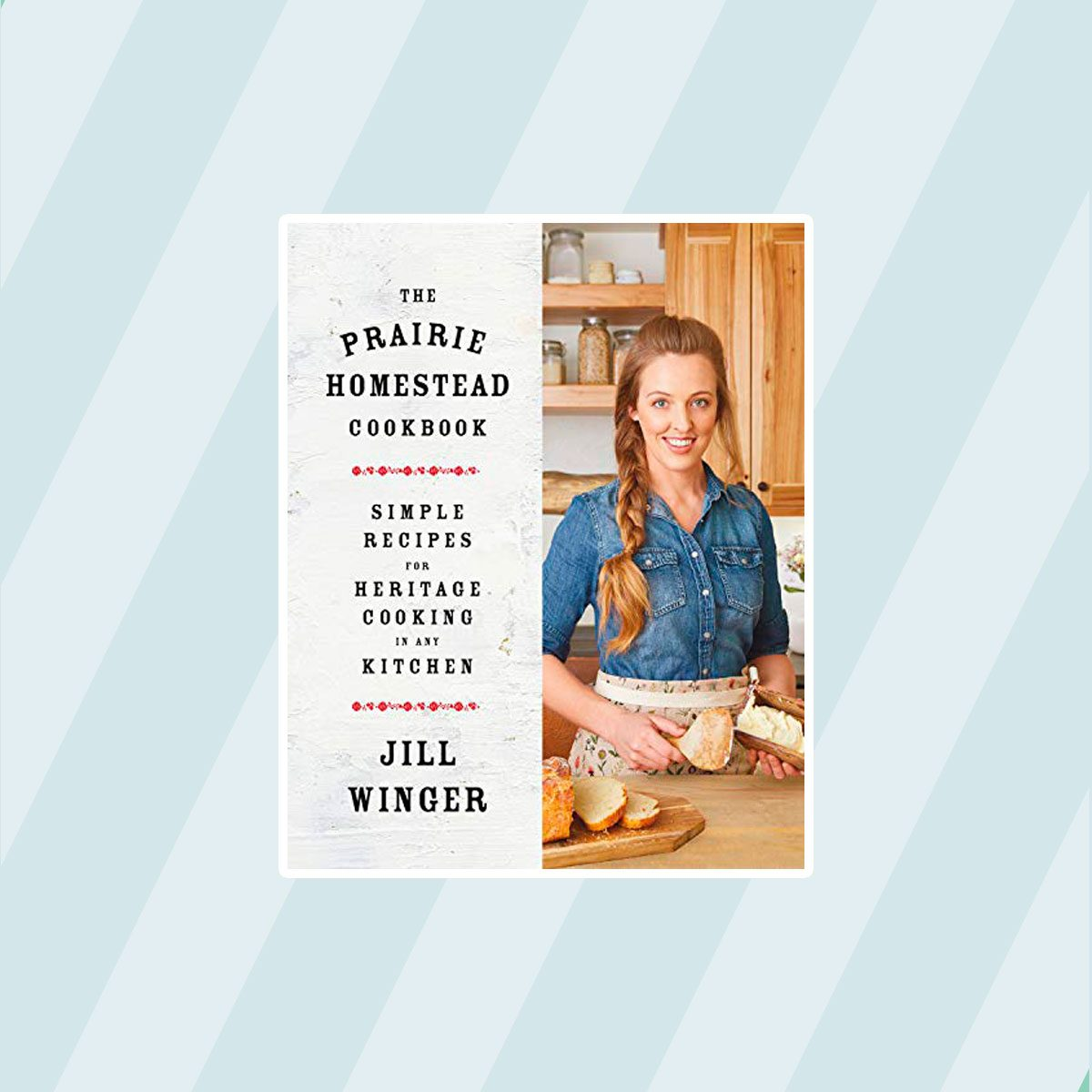 The Prairie Homestead: Simple Recipes for Heritage Cooking in Any Kitchen