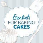 19 Essential Cake Supplies Every Home Cook Needs