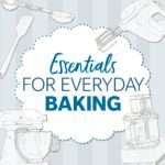 The Essential Baking Supplies Every Home Cook Needs