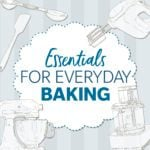 20 Essential Baking Supplies Every Home Cook Needs