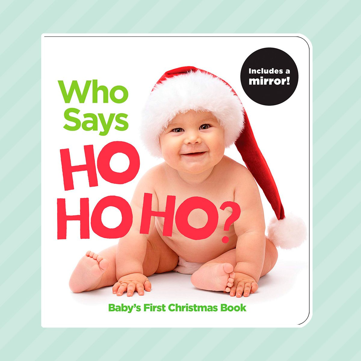 """Who Says Ho Ho Ho?: A Highlights"""" First Christmas Book (Highlights(TM) Baby Mirror Board Books)"""