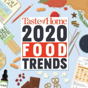 Taste of Home Names the Food Trends Headed for Your Kitchen in 2020