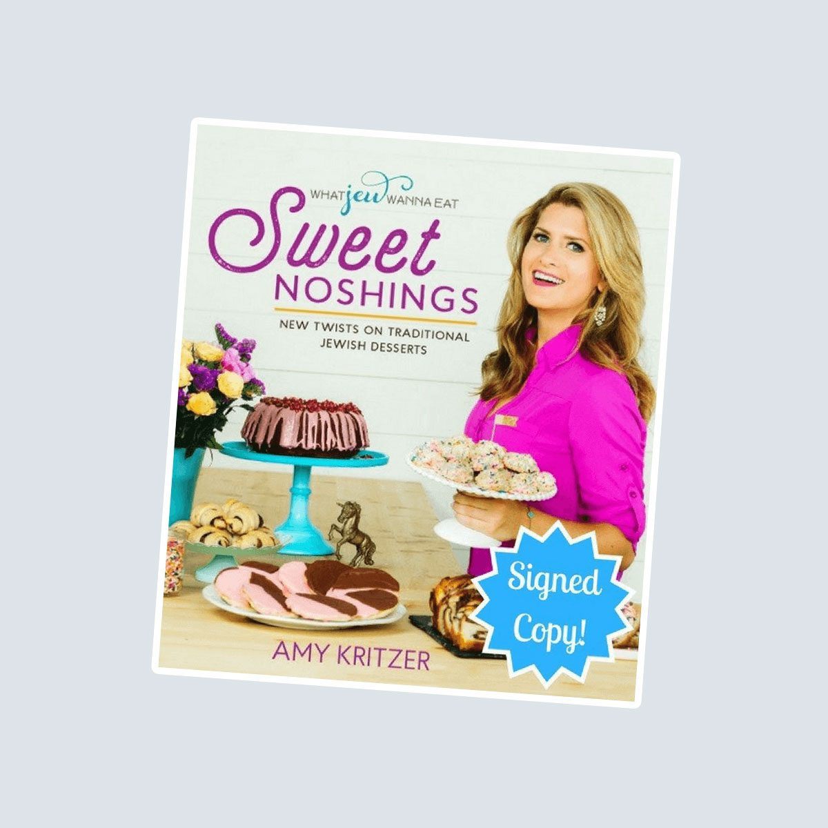 SWEET NOSHINGS: NEW TWISTS ON TRADITIONAL JEWISH DESSERTS - SIGNED COPY!