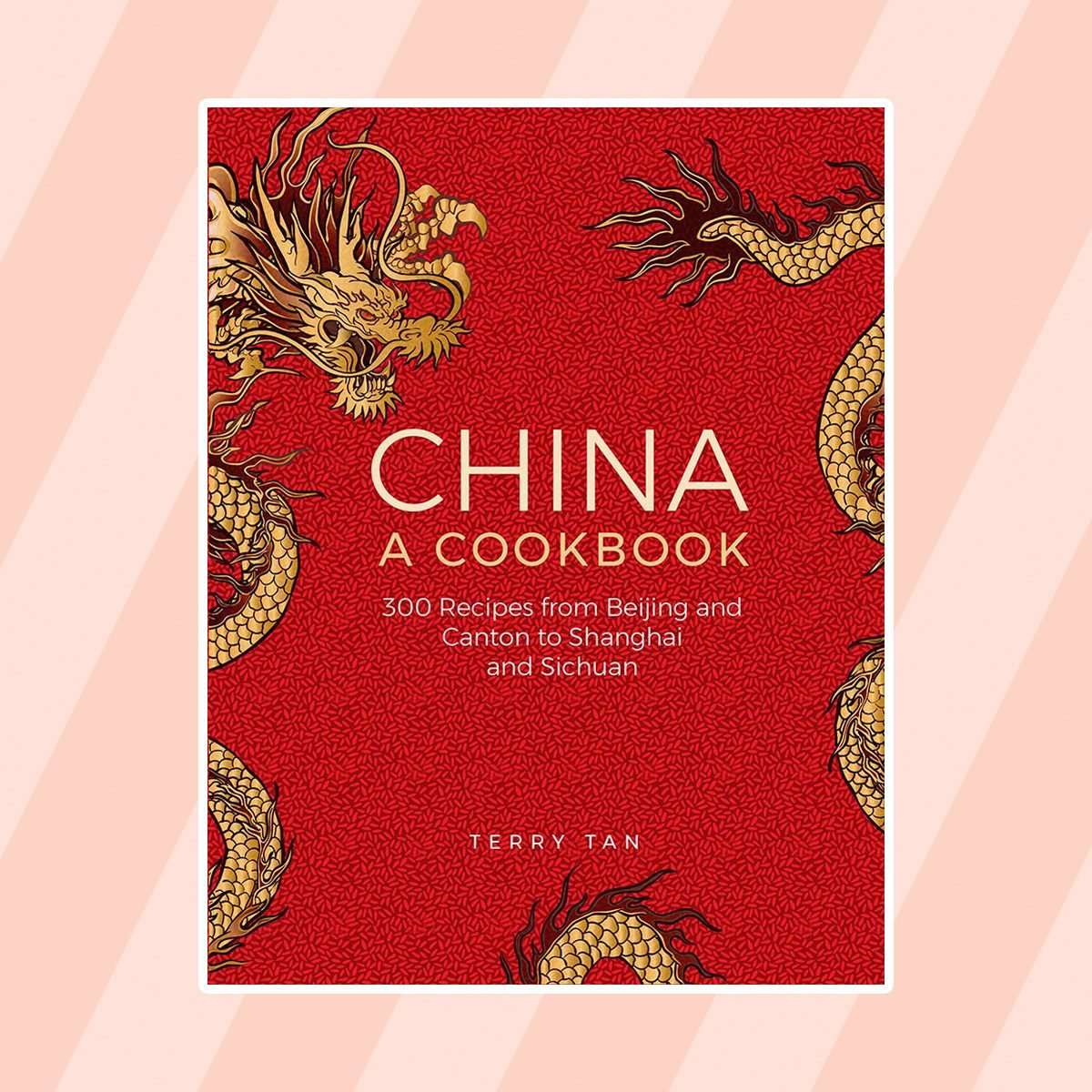 China: A Cookbook: 300 Classic Recipes From Beijing And Canton, To Shanghai And Sichuan