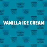 We Tried 10 Brands to Find the Best Vanilla Ice Cream