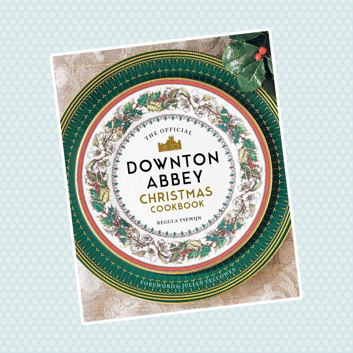 The Official Downton Abbey Christmas Cookbook (Downton Abbey Cookery) Hardcover – November 3, 2020