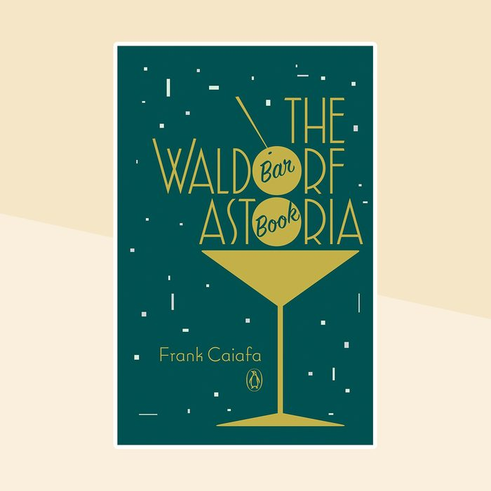 The Waldorf Astoria Bar Book Cookbook