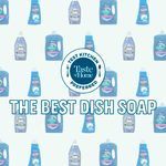 The Very Best Dish Soap for Tackling Your Dirtiest Dishes