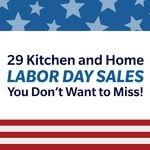 29 Kitchen and Home Labor Day Sales You Don't Want to Miss